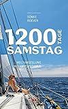 1200 Tage Samstag: Weltumseglung mit HIPPOPOTAMUS - Sönke Roever