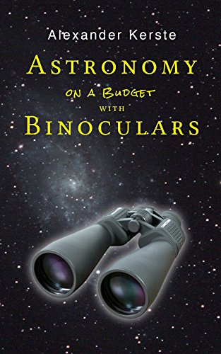 Astronomy on a Budget with Binoculars (English Edition) por Alexander Kerste