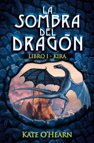 Kira (La Sombra Del Dragon / Shadow of the Dragon) por Kate O'Hearn