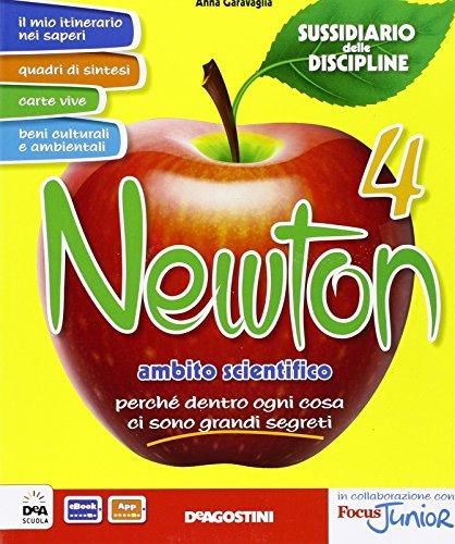 Newton. Sussidiario delle discipline. Ambito scientifico. Per la 4 classe elementare. Con e-book. Con espansione online