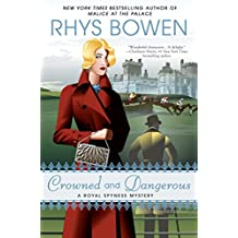 Crowned and Dangerous (A Royal Spyness Mystery)