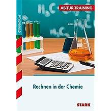 Abitur-Training - Chemie Rechnen in der Chemie