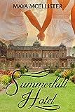 Summerhill Hotel von Maya McEllister