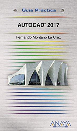 AutoCAD 2017 (Guías Prácticas) por Fernando Montaño La Cruz