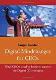 Digital Mindchanges for CEOs: What  CEOs need to know to survive the Digital (R)Evolution