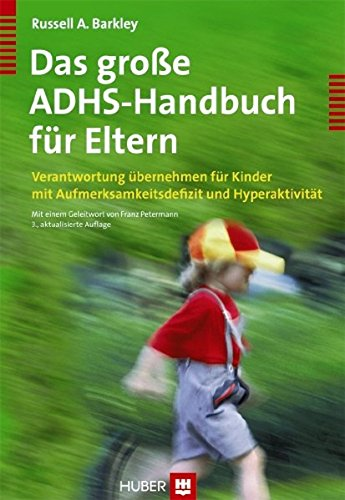 Preisvergleich Produktbild Das große ADHS-Handbuch für Eltern. Verantwortung übernehmen für Kinder mit Aufmerksamkeitsdefizit und Hyperaktivität