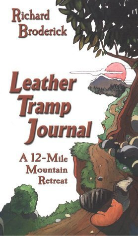 Leather Tramp Journal: A 12-Mile Mountain Retreat by Richard Broderick (January 19,2001)
