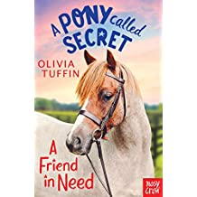A Pony Called Secret: A Friend In Need