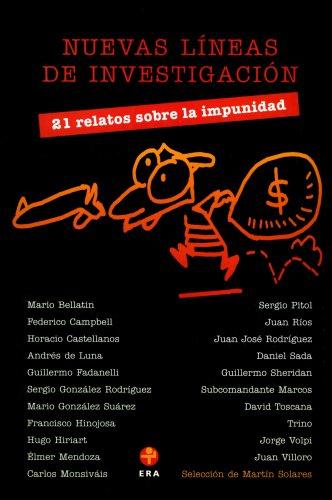 Nuevas líneas de investigación. 21 relatos sobre la impunidad por Martín (compilador) Solares