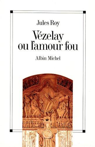 Téléchargement Vézelay ou l'Amour fou pdf