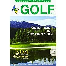 Golf Guide Österreich und Nord-Italien 2017 inklusive Gutscheinbuch