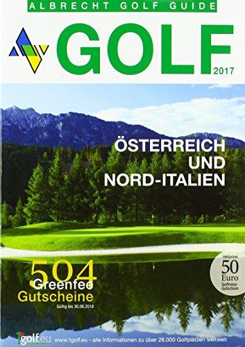 Albrecht Golf Guide Österreich und Nord-Italien 2017 inklusive Gutscheinbuch