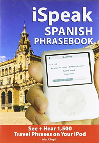 iSpeak Spanish Phrasebook (MP3 CD + Guide): The Ultimate Audio + Visual Phrasebook for Your iPod (Ispeak Audio Phrasebook)