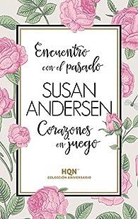 Encuentro con el pasado; Corazones en juego par Susan Andersen