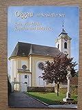 Oggau am Neusiedler See: Kath. Pfarrkirche Kapellen und Bildstöcke