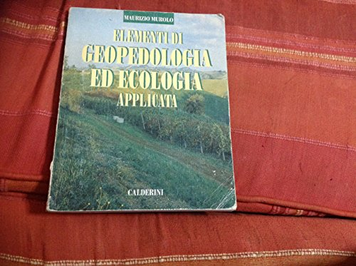 Elementi di geopedologia ed ecologia applicata. Per le Scuole superiori