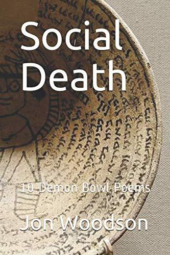 Social Death: 10 Demon Bowl Poems por Jon Woodson