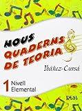 Nous Quaderns de Teoria, Vol.1 - Nivell Elemental (RM Teoria de la musica)