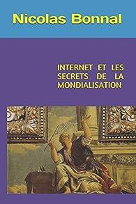 Internet et les Secrets de la Mondialisation par Nicolas Bonnal