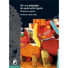 Por una pedagogía de ayuda entre iguales: 300 (Biblioteca De Aula)