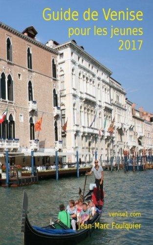 Descargar Libro Guide de Venise pour les jeunes de Jean-Marc Foulquier