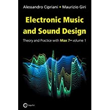 Electronic Music and Sound Design - Theory and Practice with Max 7 - Volume 1 (Third Edition) by Alessandro Cipriani (2016-04-14)