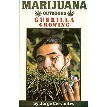 Marijuana Outdoors, Guerrilla Growing