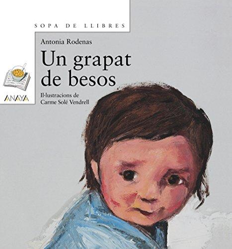 Un grapat de besos (Literatura Infantil (6-11 Años) - Sopa De Libros (C. Valenciana)) por Antonia Rodenas