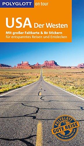 POLYGLOTT on tour Reiseführer USA – Der Westen: Mit großer Faltkarte, 80 Stickern und individueller App
