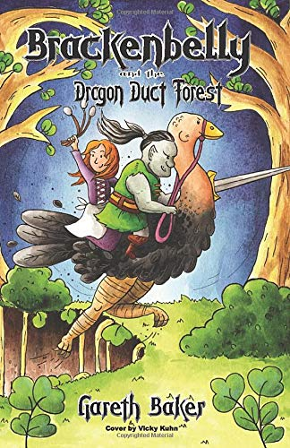 Brackenbelly and the Dragon Duct Forest (Kinmaran Chronicles, Band 2) -