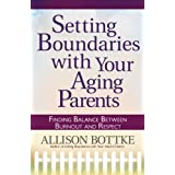 Setting Boundaries™ with Your Aging Parents (English Edition)