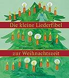 Die kleine Liederfibel zur Weihnachtszeit (Mini-Ausgabe)
