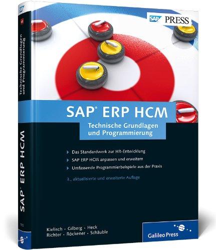SAP ERP HCM – Technische Grundlagen und Programmierung: Ihr technischer Ratgeber zur SAP-Personalwirtschaft (SAP HR) (SAP PRESS)