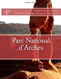Parc National d'Arches: Collection de Photos: Serie des Paysages Naturels Populaires