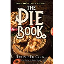 The Pie Book: Over 400 Classic Recipes (English Edition)