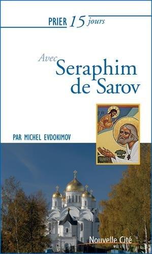 Prier 15 jours avec saint Seraphim de Sarov