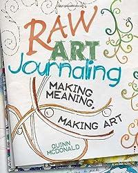 Raw Art Journaling by Quinn McDonald (2011-07-20)