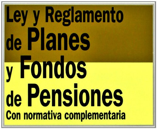 ley-y-reglamento-de-planes-y-fondos-de-pensiones-law-and-regulation-of-pension-plans-and-retirement-