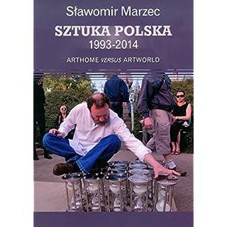 Sztuka polska 1993-2014 Arthome versus artworld