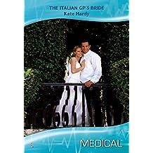 The Italian GP's Bride (Mills & Boon Medical)