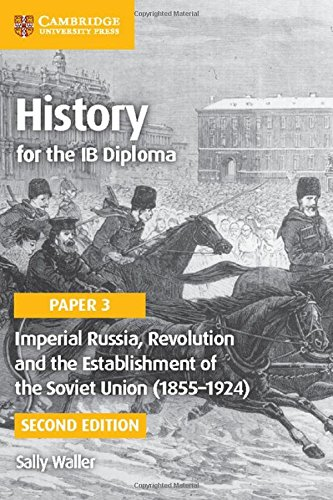 Imperial Russia, Revolution and the Establishment of the Soviet Union (1855-1924) (IB Diploma)