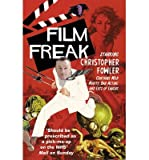 Best RANDOM HOUSE Films Livres - [(Film Freak)] [ By (author) Christopher Fowler ] Review