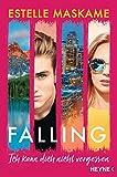 Falling - Ich kann dich nicht vergessen: Roman - Estelle Maskame