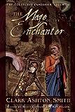 The Collected Fantasies Of Clark Ashton Smith Volume 4 - The Maze of the Enchanter by Clark Ashton Smith (11-Aug-2009) Hardcover - 11/08/2009