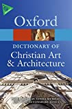 The Oxford Dictionary of Christian Art and Architecture (Oxford Quick Reference)