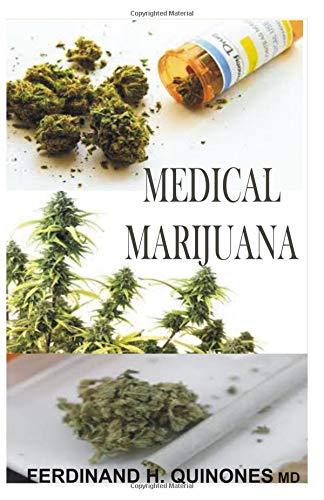 MEDICAL MARIJUANA: all you need to know about medical marijuana