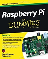 Raspberry Pi For Dummies (For Dummies (Computers)) by McManus, Sean, Cook, Mike (2013)
