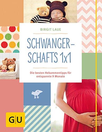 Schwangerschafts 1x1: Die besten Hebammentipps für entspannte 9 Monate (GU Einzeltitel Partnerschaft & Familie) (Neugeborenen-vitamine)