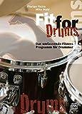 Fit for Drums: Das umfassende Fitness Programm für Schlagzeuger
