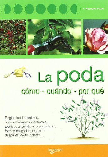 Poda,la (doble oro) (Agricultura Y Horticultura)